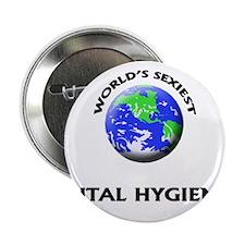 "World's Sexiest Dental Hygienist 2.25"" Button"