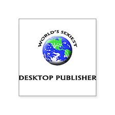 World's Sexiest Desktop Publisher Sticker