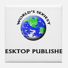 World's Sexiest Desktop Publisher Tile Coaster