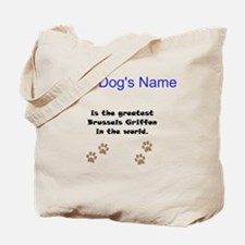Greatest Brussels Griffon In The World Tote Bag
