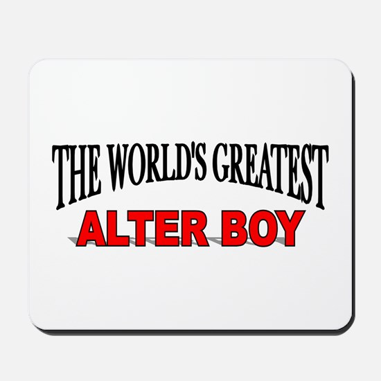 """The World's Greatest Alter Boy"" Mousepad"