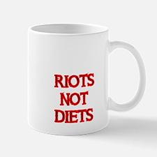 RIOTS NOT DIETS Mug