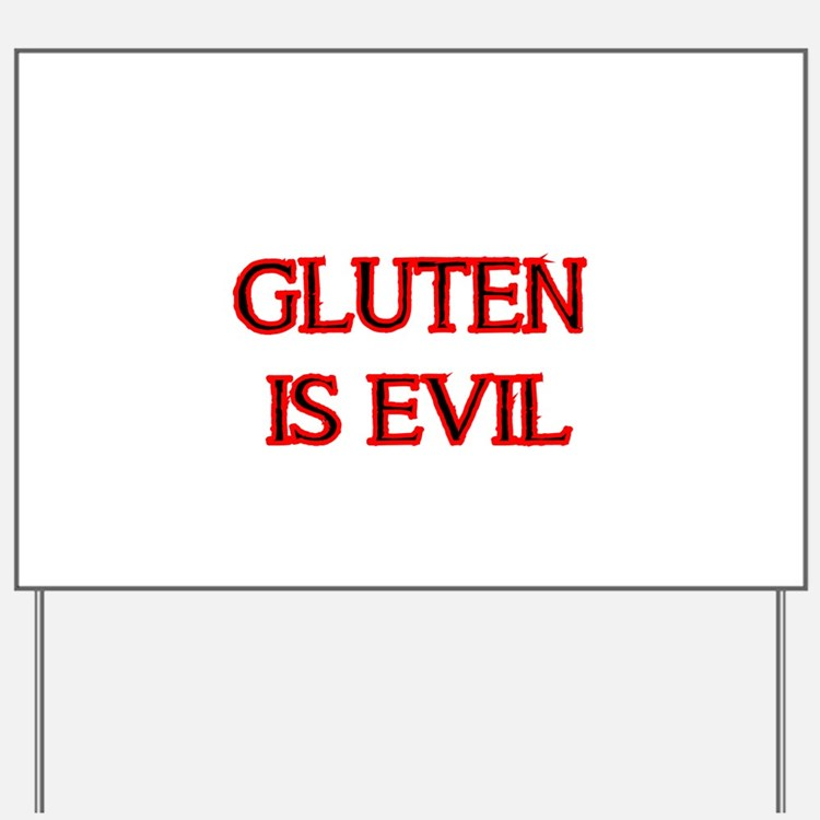 GLUTEN IS EVIL 2 Yard Sign