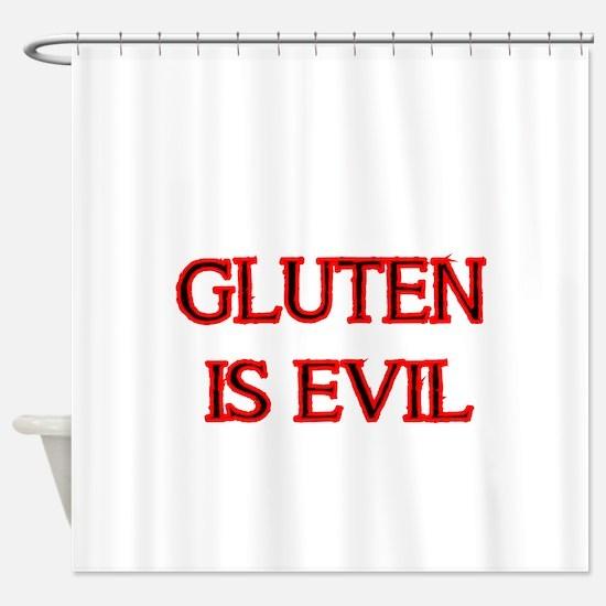 GLUTEN IS EVIL 2 Shower Curtain