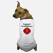 SUPPORT FIREFIGHTER Dog T-Shirt