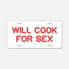 will-cook-for-sex-SO-RED Aluminum License Plate