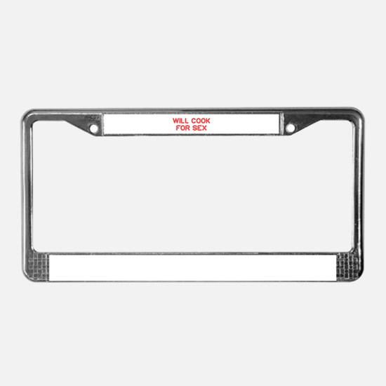 will-cook-for-sex-SO-RED License Plate Frame