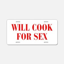 will-cook-for-sex-BOD-RED Aluminum License Plate