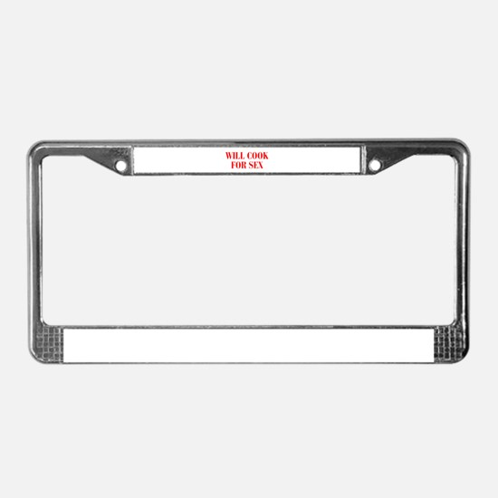 will-cook-for-sex-BOD-RED License Plate Frame