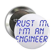 "trust-me-Im-an-engineer-LCD-BLUE 2.25"" Button"