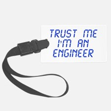 trust-me-Im-an-engineer-LCD-BLUE Luggage Tag