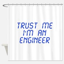 trust-me-Im-an-engineer-LCD-BLUE Shower Curtain