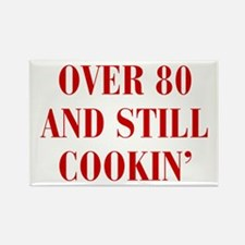 over-80-and-still-cookin-BOD-BROWN Rectangle Magne