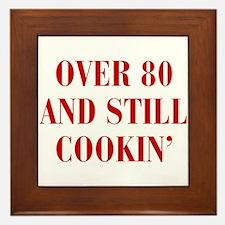 over-80-and-still-cookin-BOD-BROWN Framed Tile