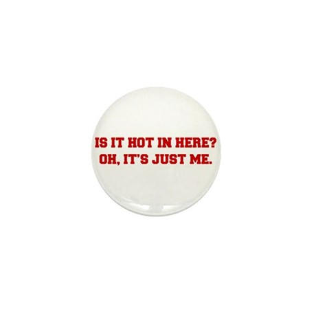 is-it-hot-in-here-FRESH-BROWN Mini Button (10 pack