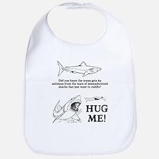Sharks need hugs Bib
