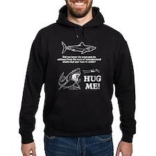 Sharks need hugs Hoodie