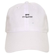You are my person Baseball Baseball Cap