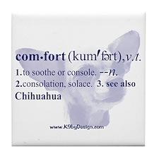 Comfort--Chihuahua Tile Coaster