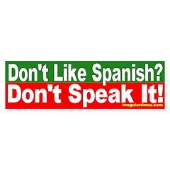 Don't Like Spanish? Bumper Bumper Sticker