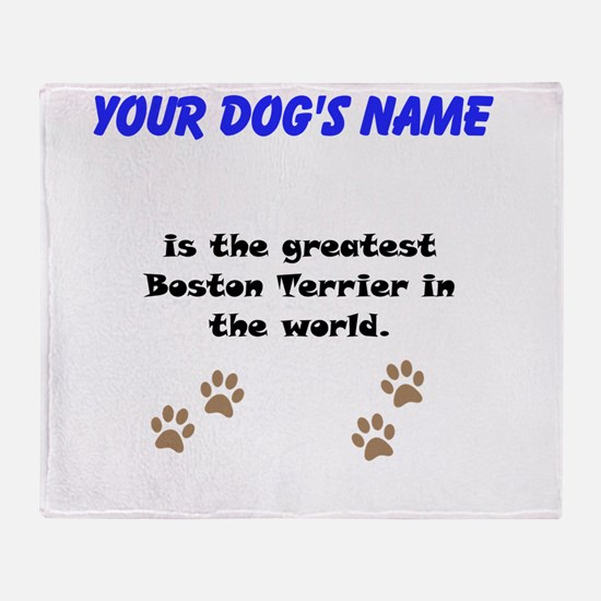 Greatest Boston Terrier In The World Throw Blanket