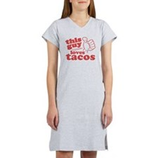 This Guy Loves Tacos Women's Nightshirt