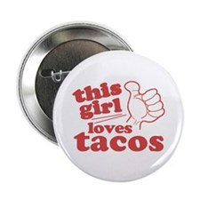 """This Girl Loves Tacos 2.25"""" Button"""