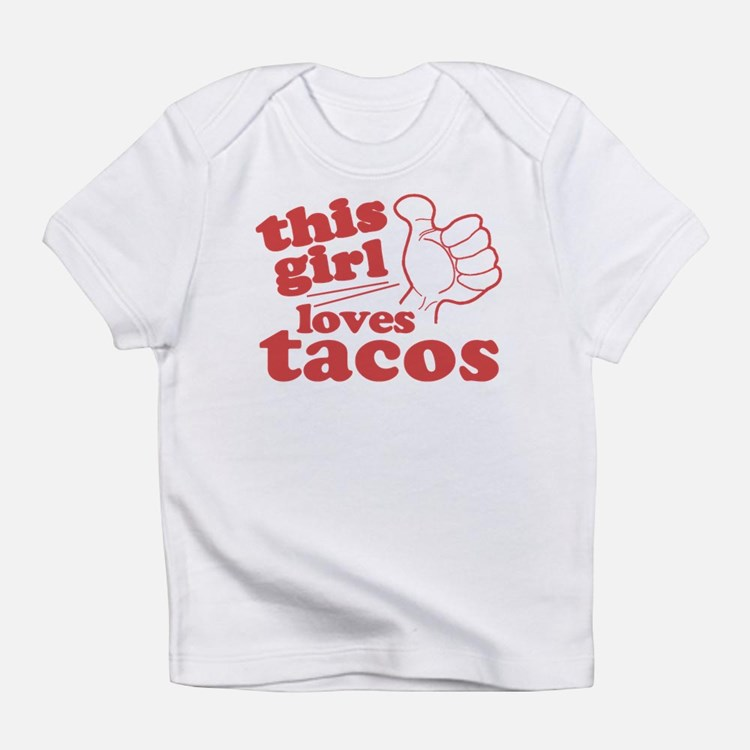 This Girl Loves Tacos Infant T-Shirt