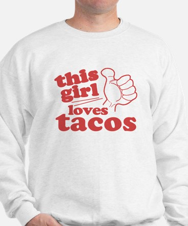 This Girl Loves Tacos Sweatshirt