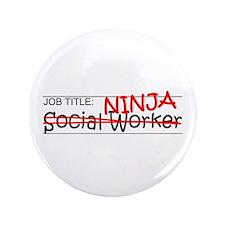 "Job Ninja Social Worker 3.5"" Button"