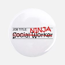 """Job Ninja Social Worker 3.5"""" Button (100 pack)"""