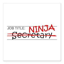 """Job Ninja Secretary Square Car Magnet 3"""" x 3"""""""