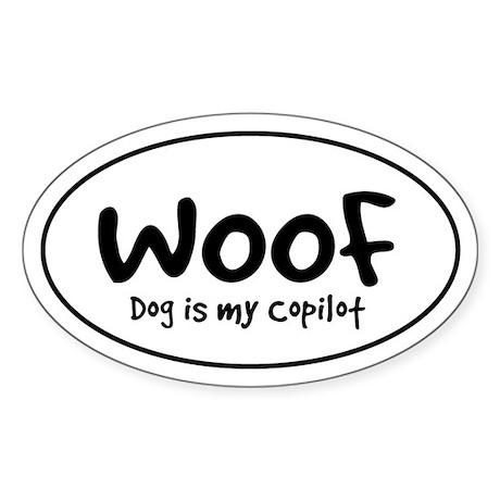 WOOF - Dog is My Copilot - Oval Sticker