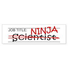 Job Ninja Scientist Bumper Sticker