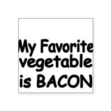 MY FAVORITE VEGETABLE IS BACON Sticker