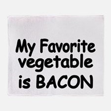 MY FAVORITE VEGETABLE IS BACON Throw Blanket
