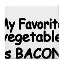 MY FAVORITE VEGETABLE IS BACON Tile Coaster
