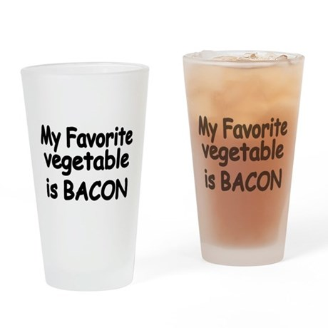 MY FAVORITE VEGETABLE IS BACON Drinking Glass