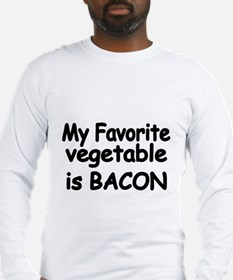 MY FAVORITE VEGETABLE IS BACON Long Sleeve T-Shirt