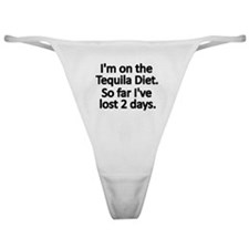 Im on the Tequila Diet Classic Thong