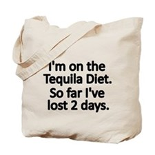 Im on the Tequila Diet Tote Bag