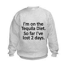 Im on the Tequila Diet Sweatshirt