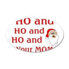 Ho And Your Mom Wall Decal
