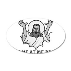 Jesus Says Come At Me Bro 20x12 Oval Wall Decal