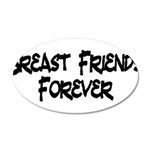 Breast Friends Forever 20x12 Oval Wall Decal