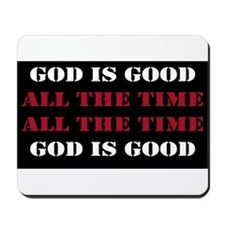 God is Good, All the Time - Black Mousepad