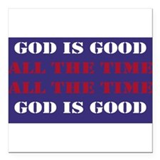 God is Good, All the Time - Blue Square Car Magnet