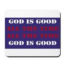 God is Good, All the Time - Blue Mousepad