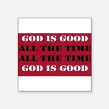 God is Good, All the Time - Red Sticker