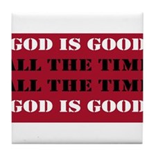 God is Good, All the Time - Red Tile Coaster